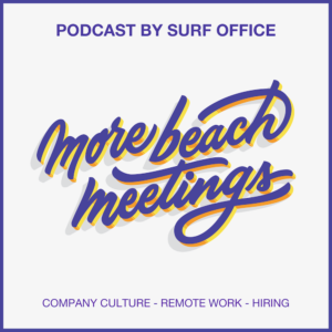 More beach meetings: Surf Office podcast about Company culture, Remote work & Distributed teams